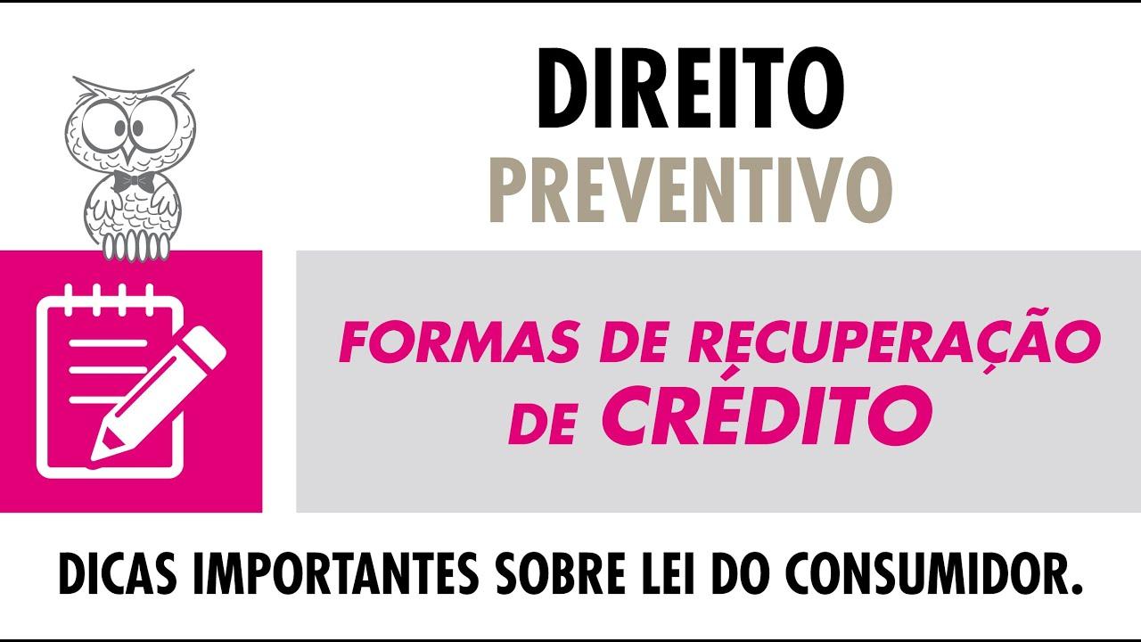 DIREITO PREVENTIVO - Formas de Recuperação de Crédito