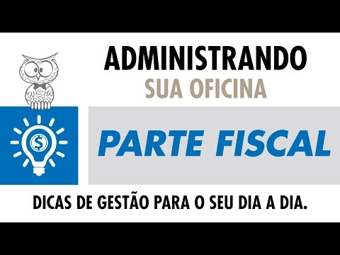 ADMINISTRANDO SUA OFICINA - Parte Fiscal