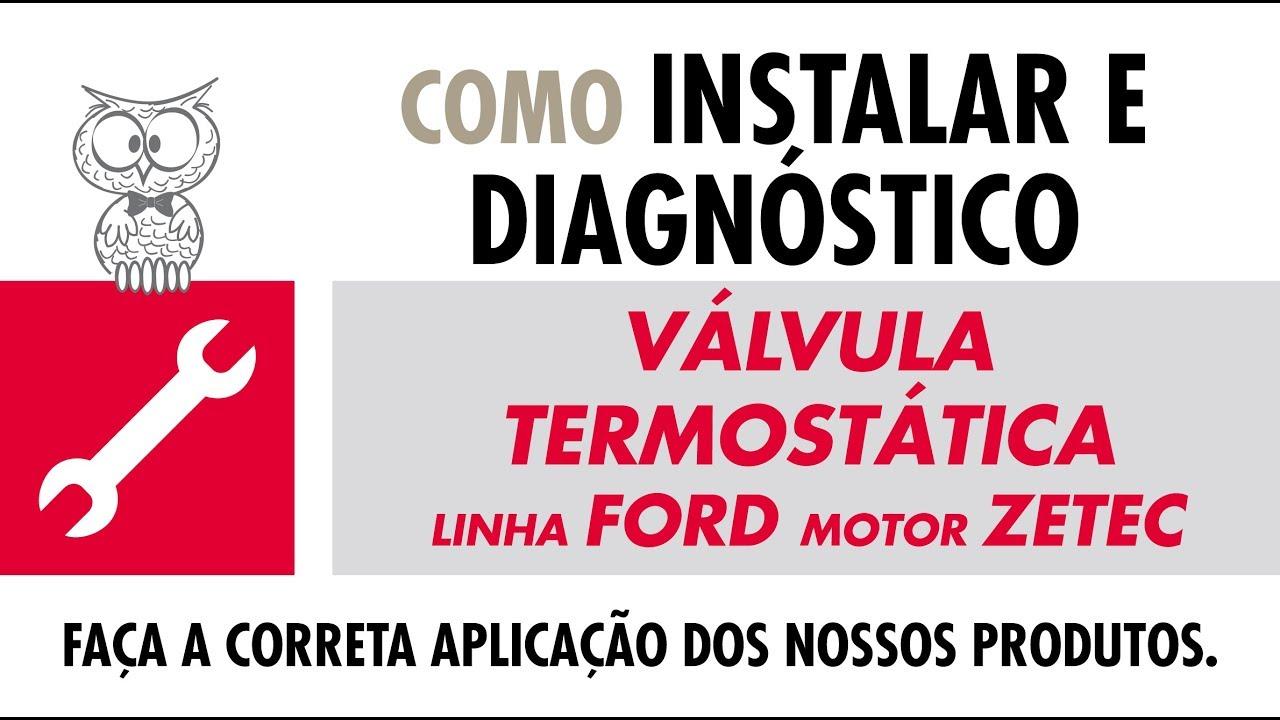 COMO INSTALAR - Válvula Termostática Linha Ford/ Motor Zetec