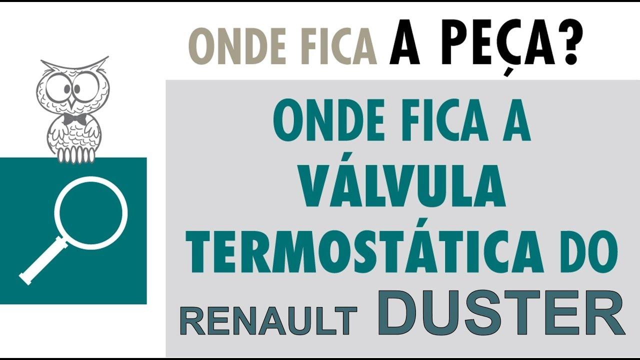 Onde Fica? Válvula Termostática Renault Duster