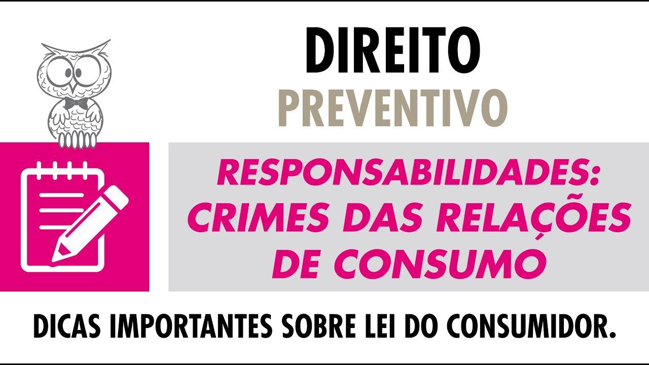 RESPONSABILIDADES: Crimes das relações de consumo