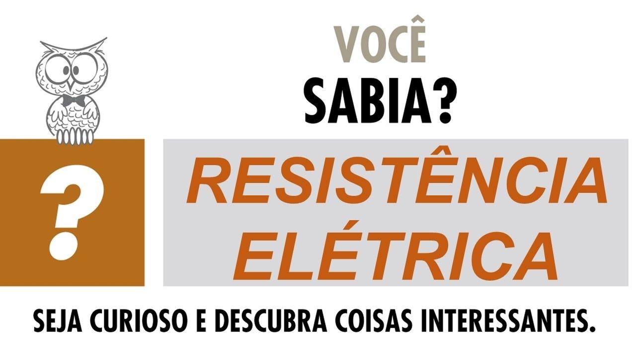 Resistência elétrica | Eletricidade básica #2